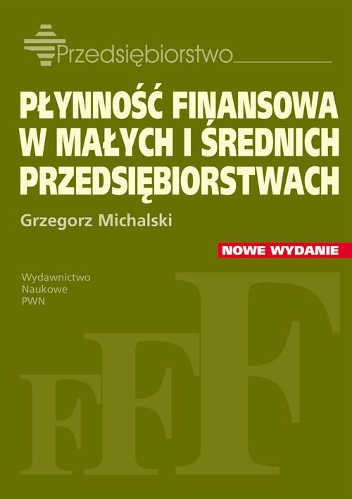 okładka Płynność finansowa w małych i średnich przedsiębiorstwach, Książka | Michalski Grzegorz