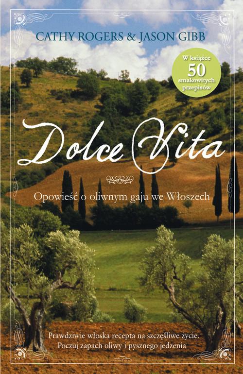 okładka Dolce vita Opowieść o oliwnym gaju we Włoszech, Książka | Cathy Rogers, Jason Gibb