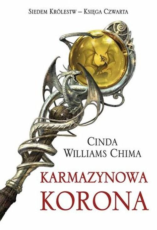 okładka Karmazynowa korona Siedem Królestw Księga 4, Książka   Cinda Williams Chima