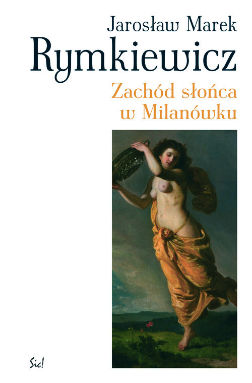 okładka Zachód słońca w Milanówku, Książka | Jarosław Marek Rymkiewicz