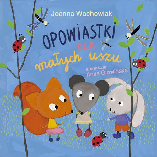 okładka Opowiastki dla małych uszu, Książka | Wachowiak Joanna