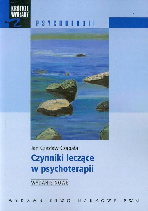 okładka Czynniki leczące w psychoterapii, Książka | Jan Czesław Czabała