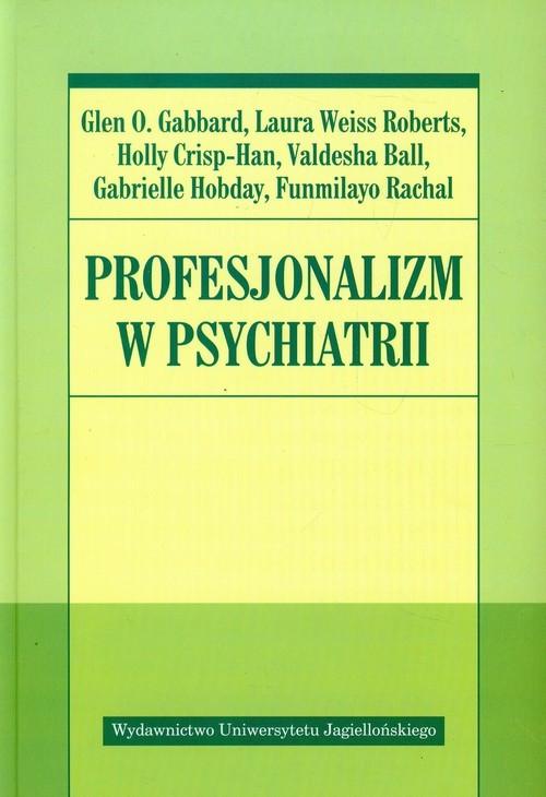 okładka Profesjonalizm w psychiatriiksiążka |  | Glen O. Gabbard, Laura Weiss Roberts, Crisp-H