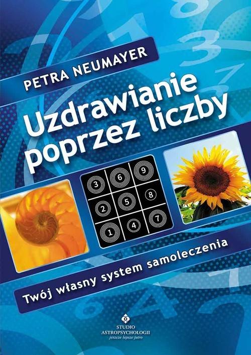 okładka Uzdrawianie poprzez liczby Twój własny system samoleczenia, Książka | Neumayer Petra