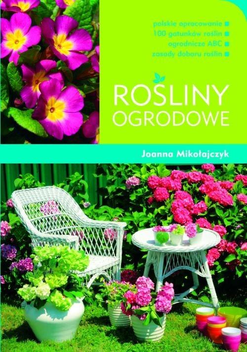 okładka Rośliny ogrodowe, Książka | Joanna Mikołajczyk
