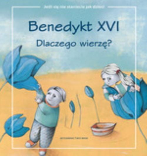 okładka Dlaczego wierzę?książka |  | Benedykt XVI
