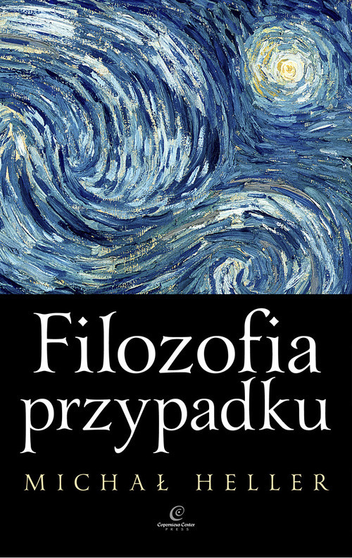 okładka Filozofia przypadku Kosmiczna fuga z preludium i codą, Książka   Michał Heller