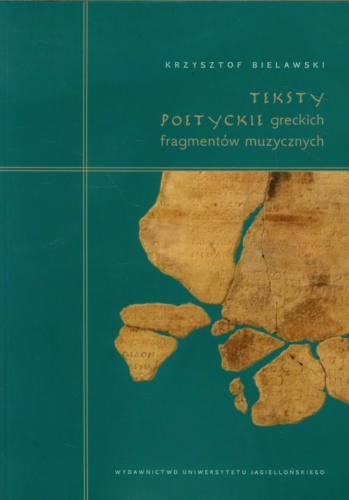 okładka Teksty poetyckie greckich fragmentów muzycznych Komentarz filologiczny, Książka | Bielawski Krzysztof