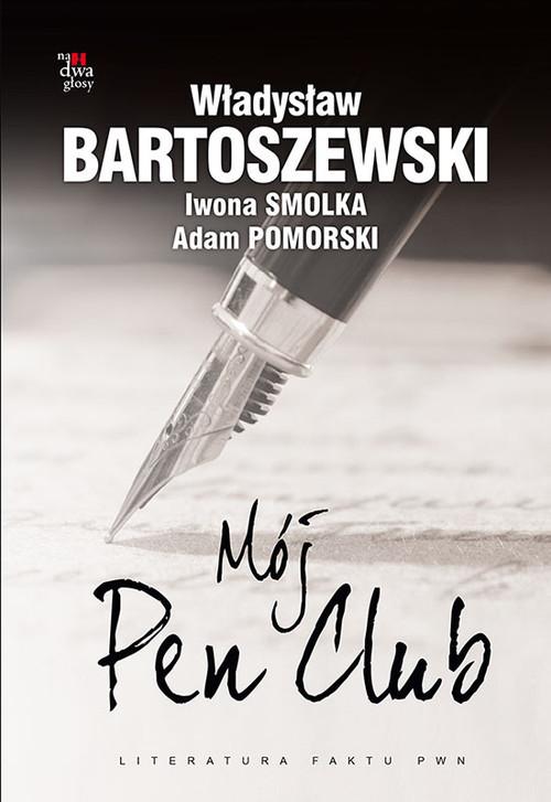 okładka Mój Pen Club, Książka | Władysław Bartoszewski, Iwona Smolka, Pomorsk