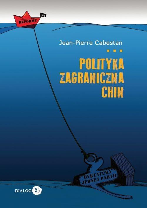 okładka Polityka zagraniczna Chin Między integracją a dążeniem do mocarstwowościksiążka |  | Jean-Pierre  Cabestan