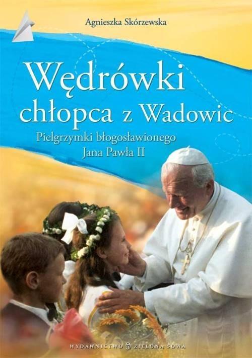 okładka Wędrówki chłopca z Wadowic, Książka   Agnieszka Skórzewska