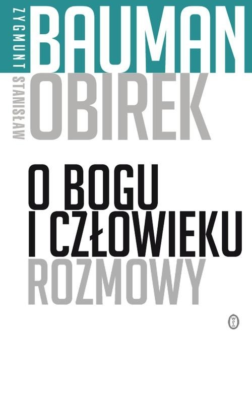 okładka O Bogu i człowieku Rozmowyksiążka      Zygmunt Bauman, Stanisław Obirek