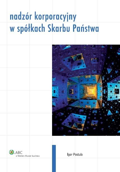 okładka Nadzór korporacyjny w spółkach Skarbu Państwa, Książka   Igor  Postuła