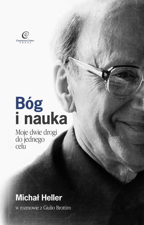 okładka Bóg i nauka Moje dwie drogi do jednego celu, Książka | Michał Heller, Giulio Brotti