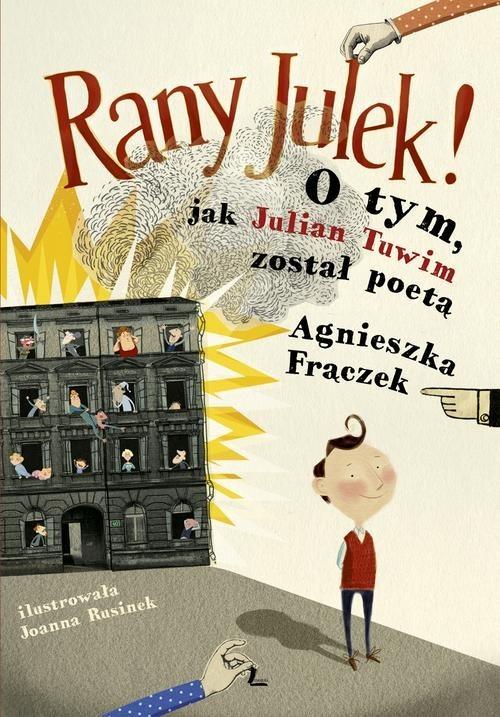 okładka Rany Julek! O tym, jak Julian Tuwim został poetą, Książka | Agnieszka Frączek