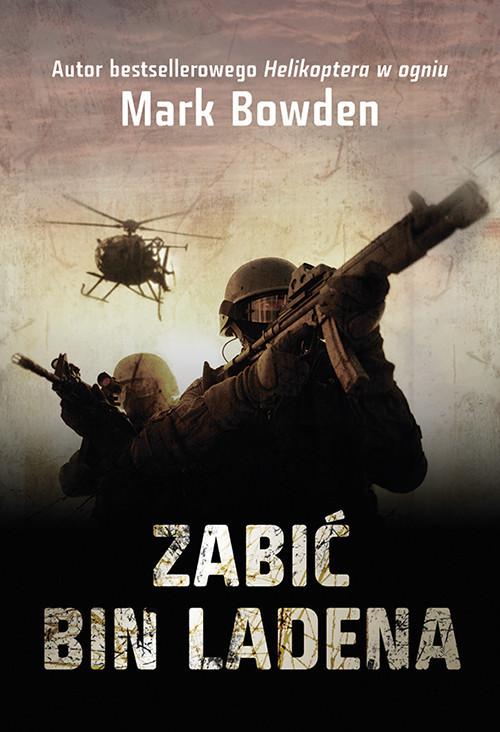 okładka Zabić Bin Ladena, Książka   Bowden Mark