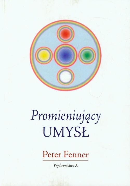 okładka Promieniujący umysł, Książka | Fenner Peter