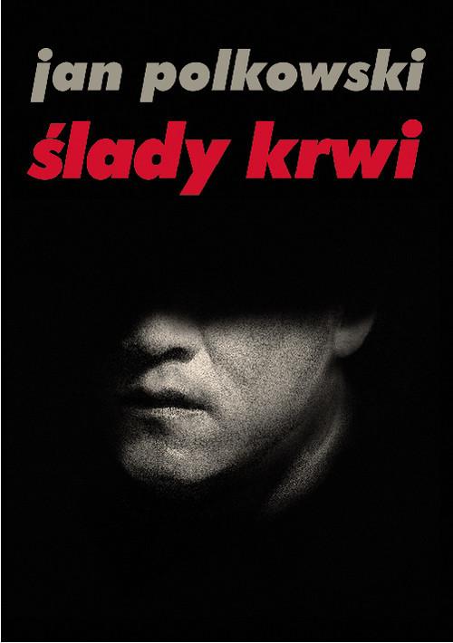 okładka Ślady krwi, Książka | Polkowski Jan