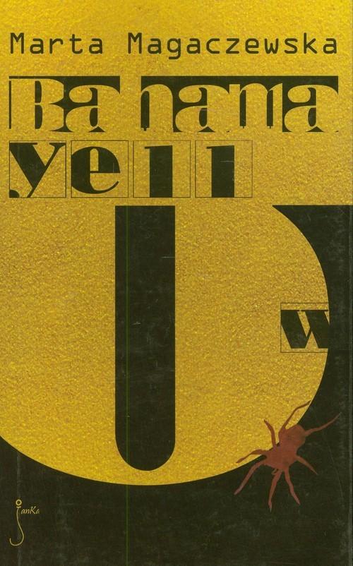 okładka Bahama Yellow, Książka | Marta  Magaczewska