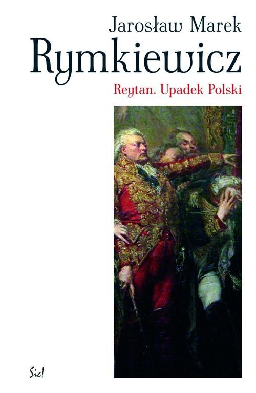 okładka Reytan Upadek Polski, Książka   Jarosław Marek Rymkiewicz