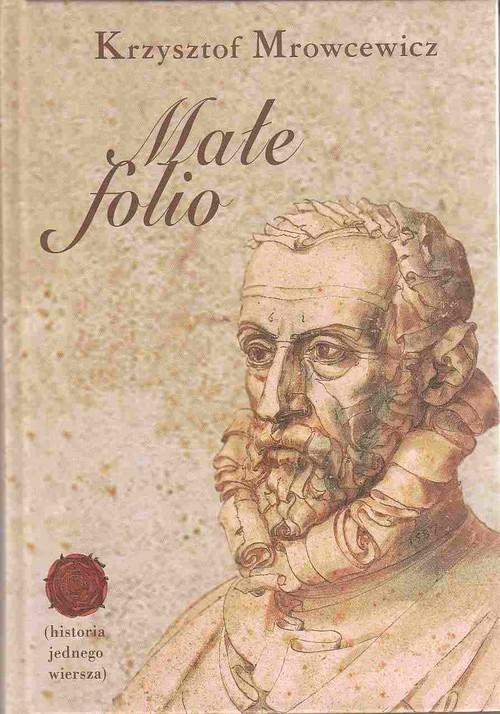 okładka Małe folio (historia jednego wierszaksiążka |  | Mrowcewicz Krzysztof