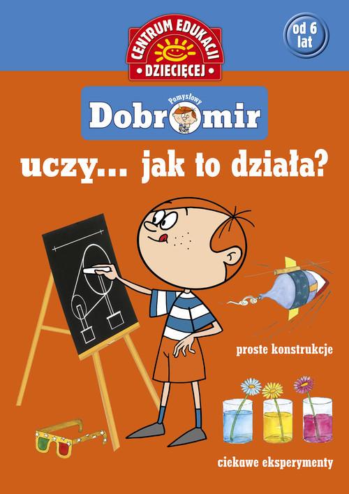 okładka Pomysłowy Dobromir uczy... Jak to działa?, Książka | Pol Jolanta