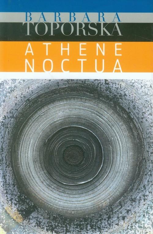okładka Athena noctua, Książka   Toporska Barbara