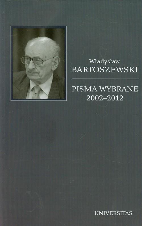 okładka Pisma wybrane 2002-2012 Tom 6, Książka | Bartoszewski Władysław