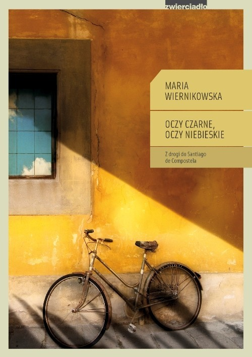 okładka Oczy czarne, oczy niebieskie Z drogi do Santiago de Compostela, Książka | Maria Wiernikowska