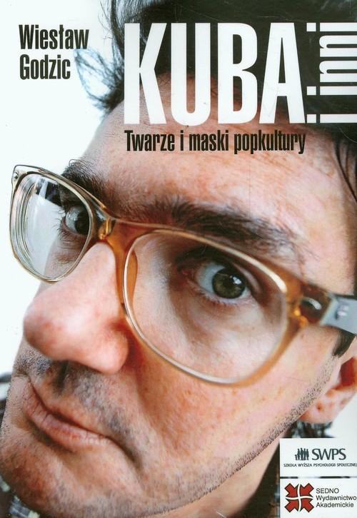 okładka Kuba i inni Twarze i maski popkultury, Książka   Wiesław  Godzic