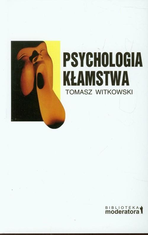 okładka Psychologia kłamstwa, Książka | Tomasz  Witkowski