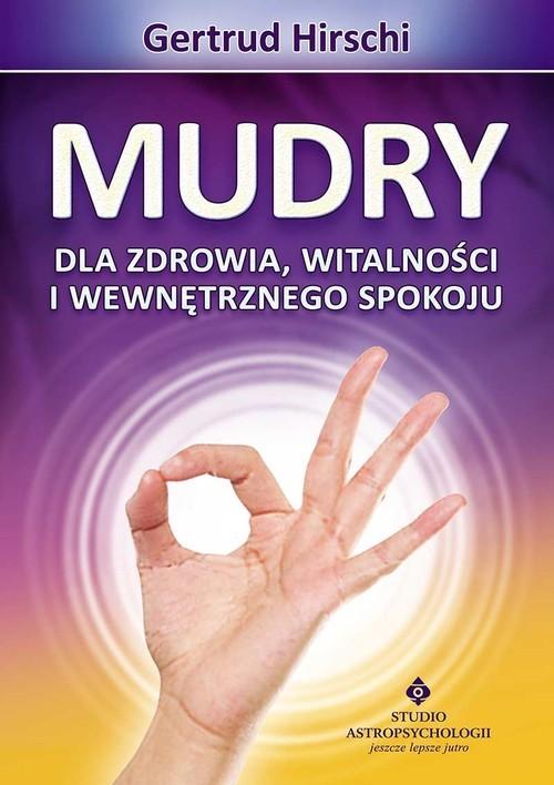 okładka Mudry dla zdrowia witalności i wewnętrznego spokoju, Książka | Hirschi Getrud