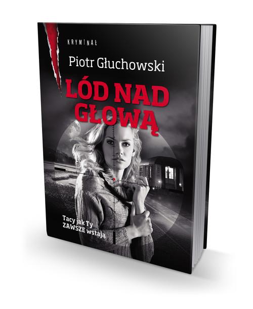 okładka Lód nad głową, Książka | Głuchowski Piotr