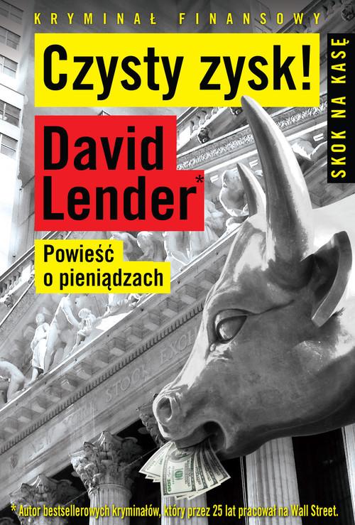 okładka Czysty Zysk Powieść o pieniądzach, Książka | David  Lender