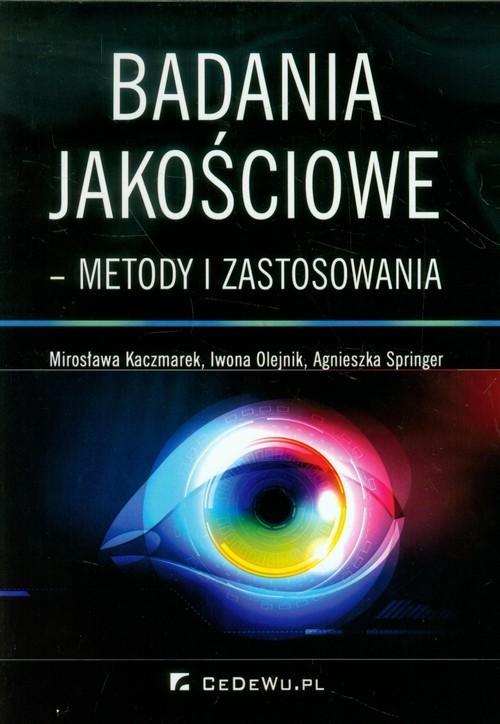okładka Badania jakościowe metody i zastosowania, Książka | Mirosława Kaczmarek, Iwona Olejnik, Springer