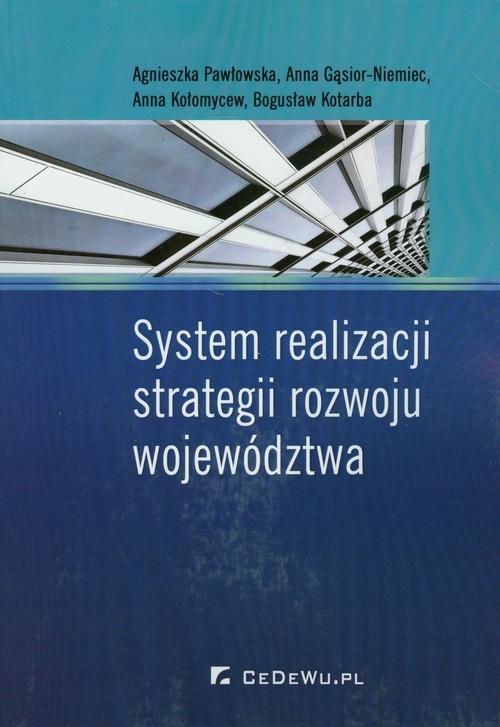 okładka System realizacji strategii rozwoju województwa, Książka | Agnieszka Pawłowska, Anna Gąsior-Niemiec, Koł