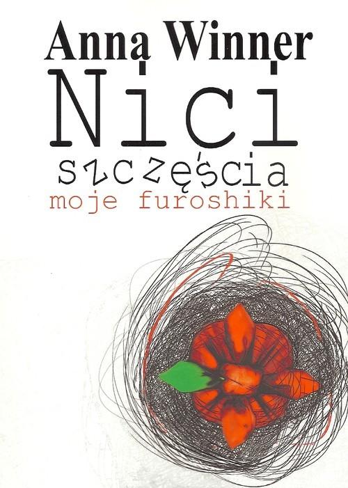 okładka Nici szczęścia Moje furoshiki, Książka | Winner Anna