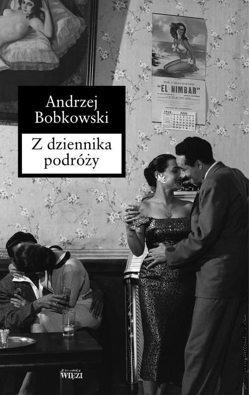 okładka Z dziennika podróży, Książka | Bobkowski Andrzej
