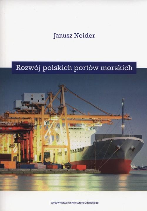 okładka Rozwój polskich portów morskich, Książka | Neider Janusz
