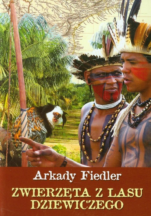 okładka Zwierzęta z lasu dziewiczego, Książka | Arkady Fiedler