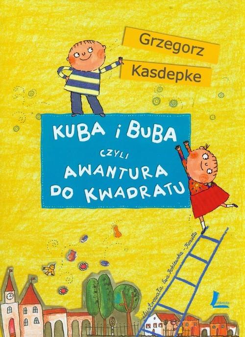 okładka Kuba i Buba czyli awantura do kwadratu, Książka | Grzegorz Kasdepke