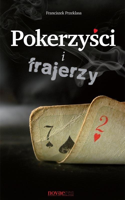 okładka Pokerzyści i frajerzy, Książka | Przeklasa Franciszek