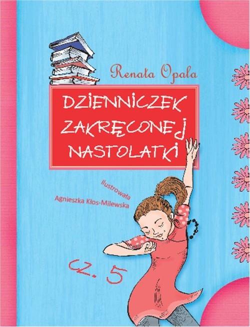 okładka Dzienniczek zakręconej nastolatki Część 5, Książka | Opala Renata