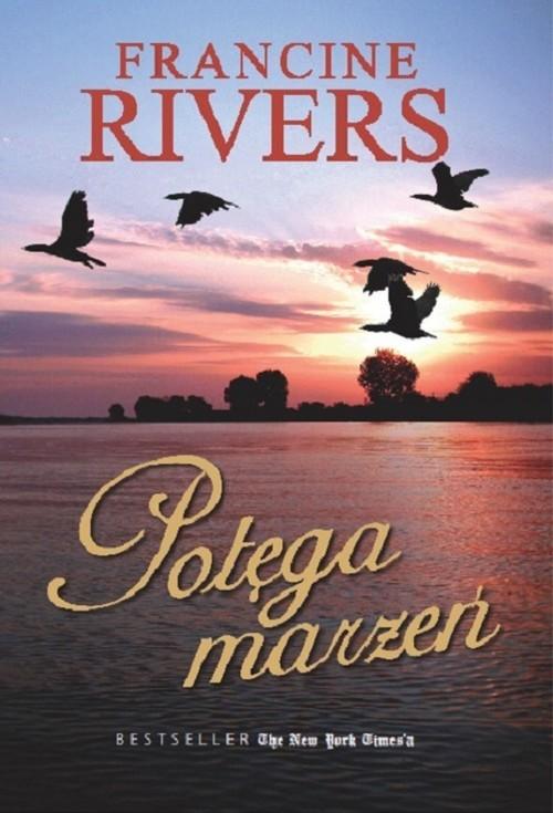 okładka Potęga Marzeń, Książka   Francine Rivers