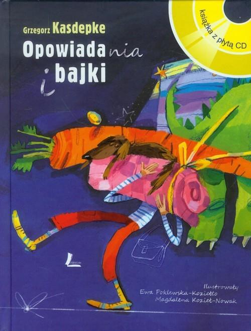 okładka Opowiadania i bajki z płytą CD, Książka | Kasdepke Grzegorz