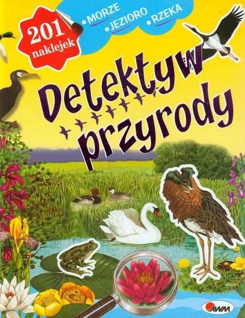 okładka Detektyw przyrody Morze Jezioro Rzeka, Książka   Dzwonkowski Robert