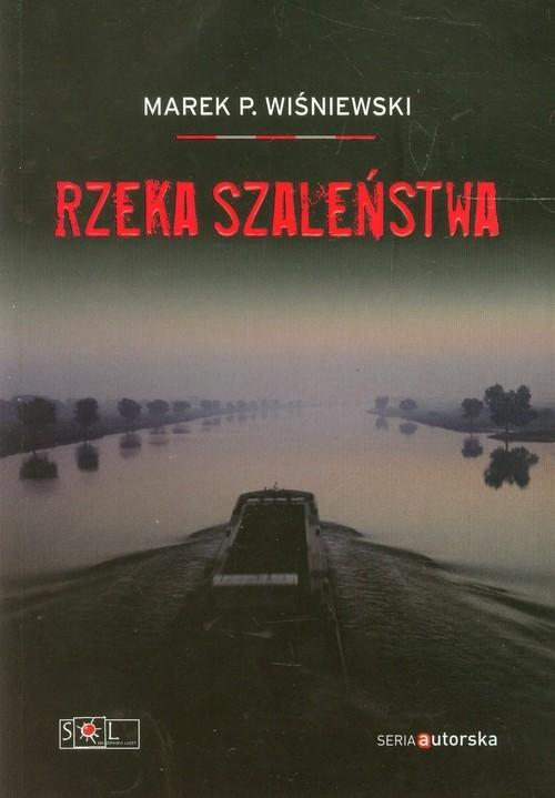 okładka Rzeka szaleństwa, Książka | Marek P. Wiśniewski