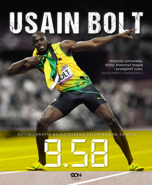 okładka Usain Bolt 9.58 Autobiografia najszybszego człowieka na świecie, Książka | Bolt Usain