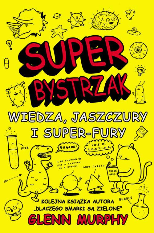 okładka SuperBystrzak Wiedza, jaszczury i super - fury, Książka | Murphy Glenn