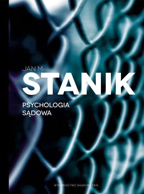 okładka Psychologia sądowa Podstawy - badania - aplikacjeksiążka |  | Jan M.  Stanik